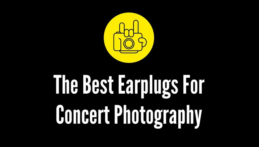 The Best Earplugs For Concert Photography HTBARP